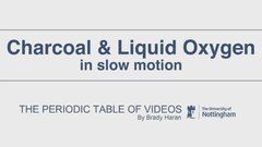 Thumbnail of Dropping hot charcoal into liquid oxygen
