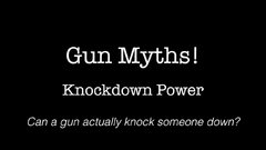 Thumbnail of Firearm myths about knock-down power